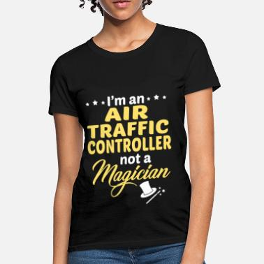 Air Traffic Controller Apparel Air Traffic Controller - Women's T-Shirt