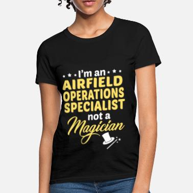 Airfield Airfield Operations Specialist - Women's T-Shirt
