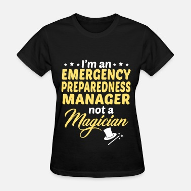 Emergency Manager Emergency Preparedness Manager - Women's T-Shirt