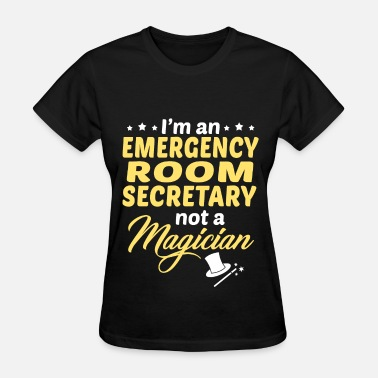 Secretary Emergency Room Secretary - Women's T-Shirt