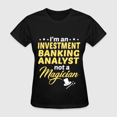 Investment Banking Analyst - Women's T-Shirt