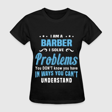 Female Barber Barber - Women's T-Shirt