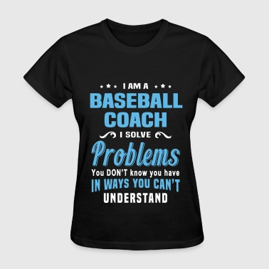 Baseball Coach - Women's T-Shirt