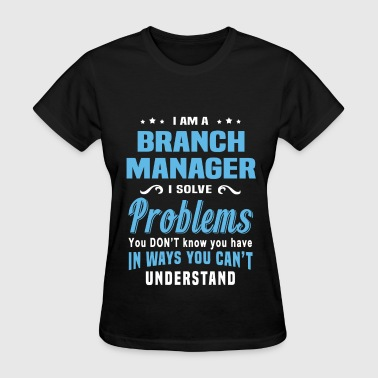 Branch Manager Funny Branch Manager - Women's T-Shirt