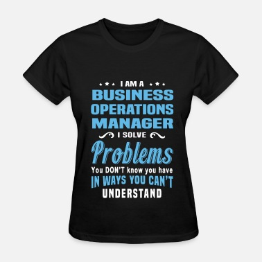 Business Operations Manager Funny Business Operations Manager - Women's T-Shirt