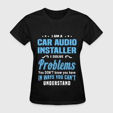 Car Audio Installer - Women's T-Shirt