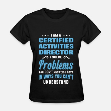 Activity Director Certified Activities Director - Women's T-Shirt