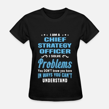 Strategy Chief Strategy Officer - Women's T-Shirt