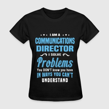 Communications Director Funny Communications Director - Women's T-Shirt