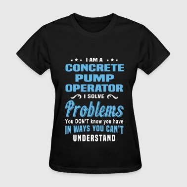 Concrete Pumping Concrete Pump Operator - Women's T-Shirt