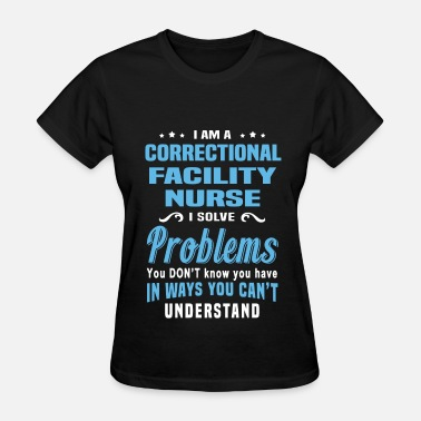 Correctional Correctional Facility Nurse - Women's T-Shirt