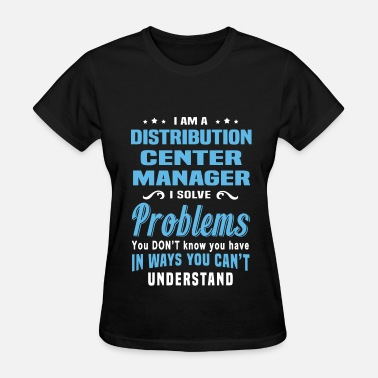 Distribution Distribution Center Manager - Women's T-Shirt