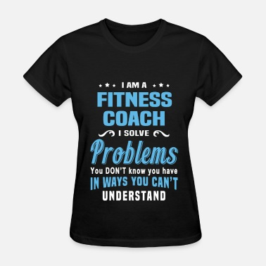 Fitness Clothing Fitness Coach - Women's T-Shirt