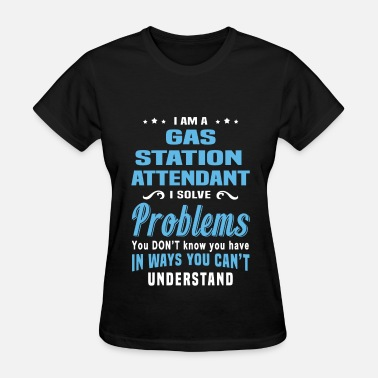 Gas Station Gas Station Attendant - Women's T-Shirt