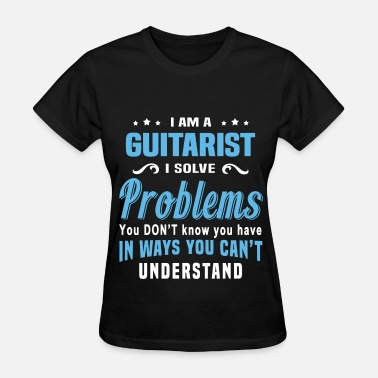 Guitarist Clothes Guitarist - Women's T-Shirt