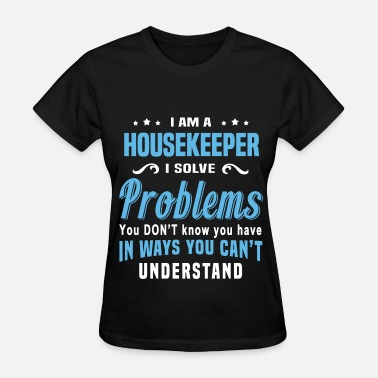 Housekeeper Funny Housekeeper - Women's T-Shirt