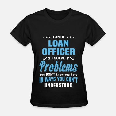 Loan Officer Apparel Loan Officer - Women's T-Shirt