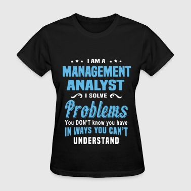 Management Analyst Funny Management Analyst - Women's T-Shirt