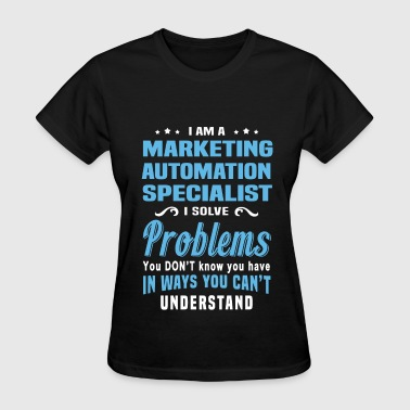Marketing Automation Specialist Funny Marketing Automation Specialist - Women's T-Shirt