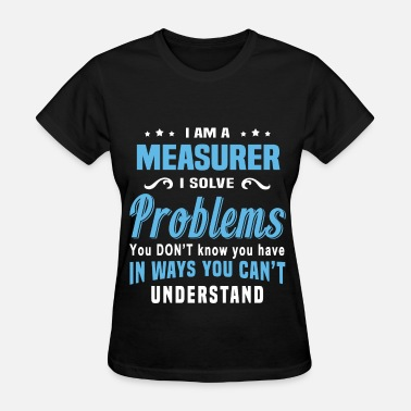 Measure Measurer - Women's T-Shirt