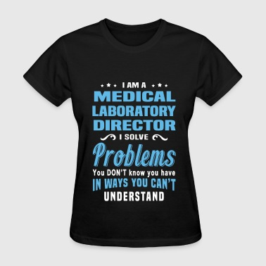 Medical Laboratory Director - Women's T-Shirt