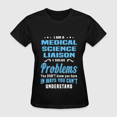 Medical Science Liaison - Women's T-Shirt