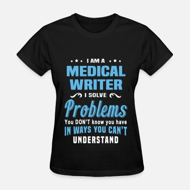 Medical Writer Medical Writer - Women's T-Shirt