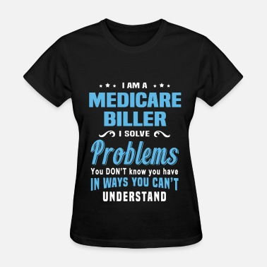 Medicare Medicare Biller - Women's T-Shirt