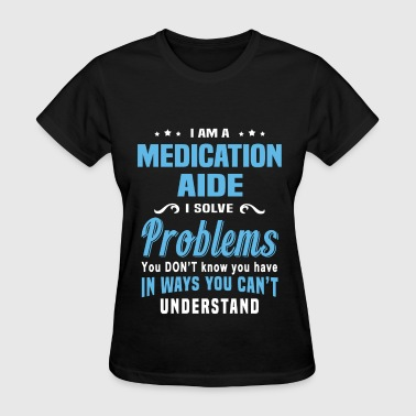 Medication Aide - Women's T-Shirt