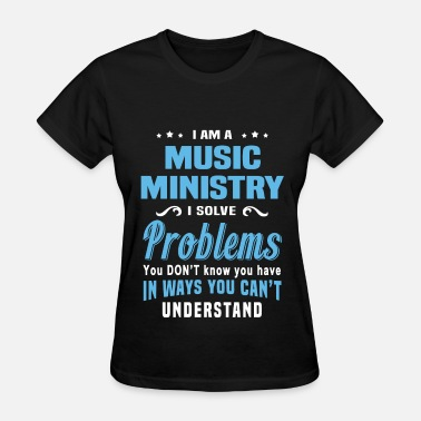 Music Ministry Funny Music Ministry - Women's T-Shirt