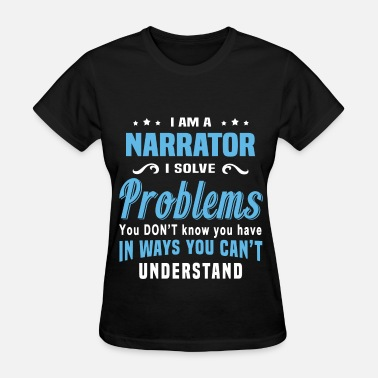 Narrator Funny Narrator - Women's T-Shirt