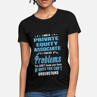 Private Private Equity Associate - Women's T-Shirt