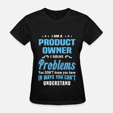 Product Owner Funny Product Owner - Women's T-Shirt