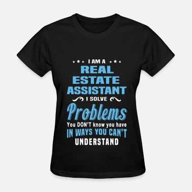 Real Estate Assistant Real Estate Assistant - Women's T-Shirt