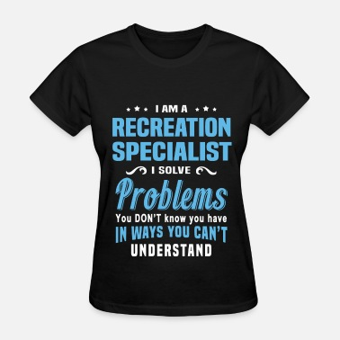 Recreation Specialist Funny Recreation Specialist - Women's T-Shirt