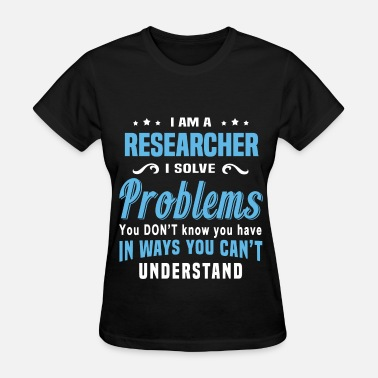 Researcher Funny Researcher - Women's T-Shirt