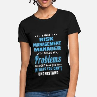 Risk Risk Management Manager - Women's T-Shirt