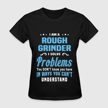 Rough Grinder - Women's T-Shirt