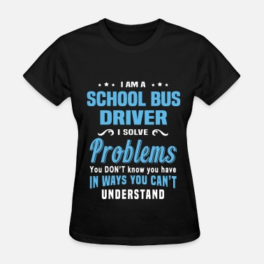 School Bus School Bus Driver - Women's T-Shirt