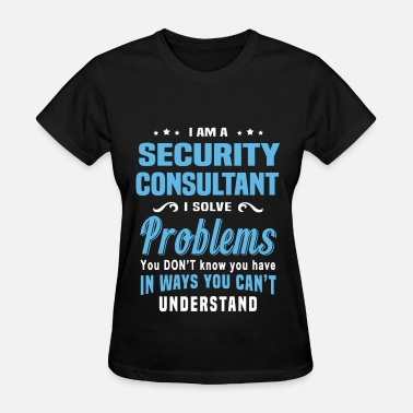 Security Funny Security Consultant - Women's T-Shirt
