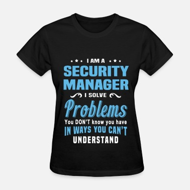Security Manager Funny Security Manager - Women's T-Shirt