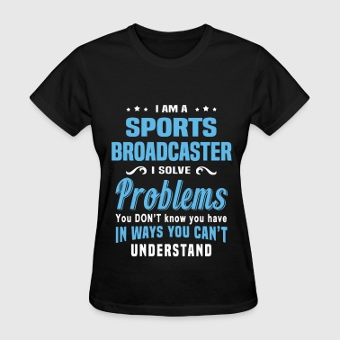 Sports Broadcaster - Women's T-Shirt