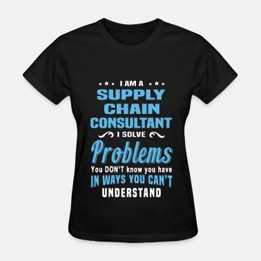 Supply Chain Coordinator Funny Supply Chain Consultant - Women's T-Shirt