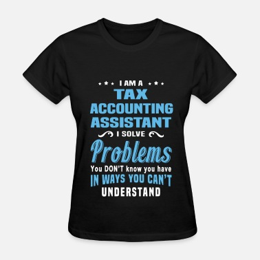Tax Accountant Tax Accounting Assistant - Women's T-Shirt