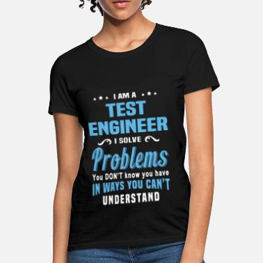 Test Engineer Test Engineer - Women's T-Shirt