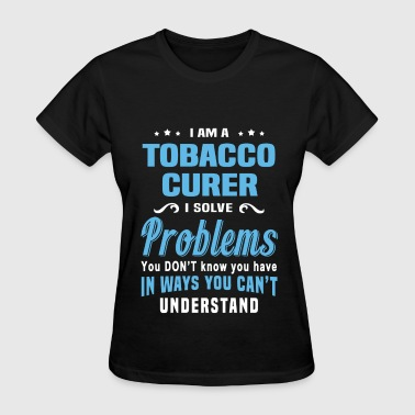 Tobacco Curer - Women's T-Shirt