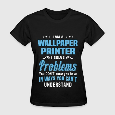 Wallpaper Printer - Women's T-Shirt