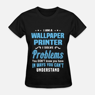 Wallpaper Wallpaper Printer - Women's T-Shirt
