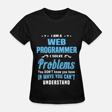 Web Developer Web Programmer - Women's T-Shirt