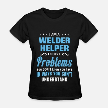 Helper Welder Helper - Women's T-Shirt